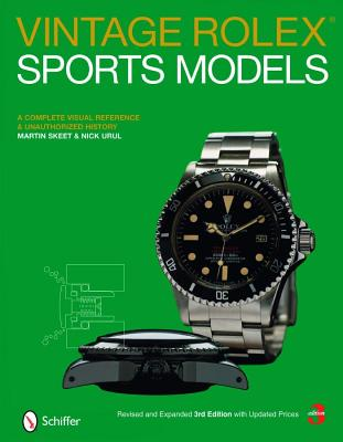 Vintage Rolex Sports Models By Skeet, Martin/ Urul, Nick